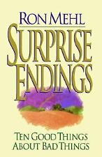Surprise Endings : Ten Good Things about Bad Things by Ron Mehl (2006, Paperback