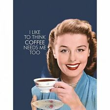 I Like to Think Coffee Needs Me Too Funny Small Metal Sign 210mm X 150mm (hb)