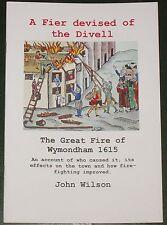 WYMONDHAM GREAT FIRE 1615 Norfolk Town History Buildings Burning Fighting 17thC