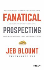 Fanatical Prospecting: The Ultimate Guide to Opening Sales Conve by Jebb Blount