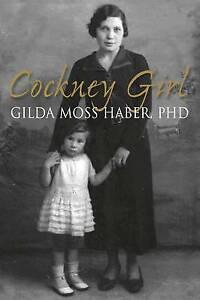 Cockney Girl by Gilda Moss Haber (Paperback, 2012) BRAND NEW