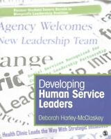 Developing Human Service Leaders, Paperback by Harley-mcclaskey, Deborah, Bra...