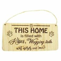 This home is filled with kisses, wagging tails, wet noses Hanging Plaque Home