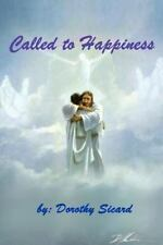 Called to Happiness by Dorothy Sicard (2012, Paperback)