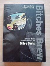 MILES DAVIS – ''BITCHES BREW. GÉNESIS DE LA OBRA MAESTRA''- BOOK BY E.M. & V.R.