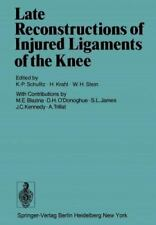 Late Reconstructions of Injured Ligaments of the Knee (2012, Paperback)