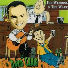 """DAVID CRAIG - Brand NEW CD """"THE WEDDING & THE WAKE"""" - Irish Country"""