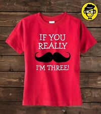 Third Birthday Shirt, If you really mustache I'm three, 3rd Birthday shirt