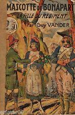 La mascotte de Bonaparte // La fille du Régiment // Guy VANDER // 1934