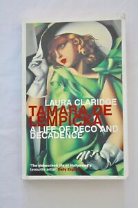 Tamara De Lempicka: A Life of Deco and Decadence by Laura Claridge...