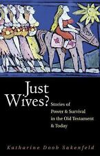 Just Wives?: Stories of Power and Survival in the Old Testament (Paperback or So