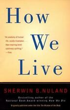 How We Live Nuland, Sherwin B. Paperback