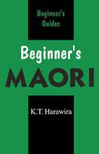 NEW Beginner's Maori (Beginner's (Foreign Language)) by K. T. Harawira