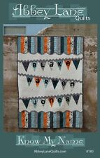 Abbey Lane Quilts - Know My Name  Pattern  FREE US SHIPPING