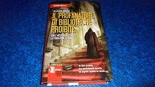 DAVIDE MOSCA:IL PROFANATORE DI BIBLIOTECHE PROIBITE.INSUPERABILI NEWTON 45.2013
