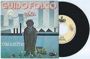 "7"" GUIDO FOLCO Naif/Umanità (Idra 78) Italian pop prog cantautori autographed NM"