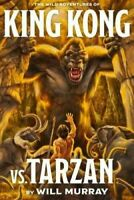 King Kong vs Tarzan by Will Murray 2016 Paperback, the Wild Adventures Burroughs
