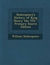 NEW Shakespeare's History of King Henry the 5th - Primary Source Edition