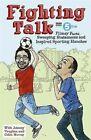 Fighting Talk: Dünnes Fakten, Fegen Statements Und Inspiriert Sporting