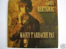 LOUIS BERTIGNAC MAGUY T'ARRACHE PAS CD SINGLE