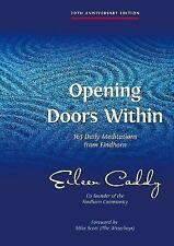 Opening Doors Within: 365 Daily Meditations from Findhorn by Eileen Caddy (Paperback, 2007)