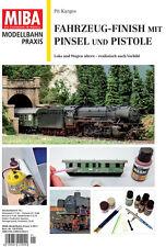 MIBA Modellbahn Praxis - Fahrzeug-Finish mit Pinsel und Pistole
