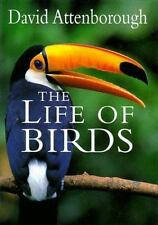 The Life Of Birds: By David Attenborough
