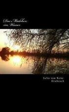 Das M�dchen Im Wasser : -Eine Novelle- by Julia von Rein-Hrubesch (2013,...