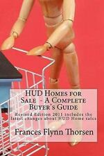 HUD Homes for Sale - A Complete Buyer's Guide : Revised Edition 2011 Includes...