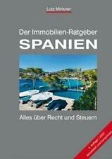 Der Immobilien-Ratgeber SPANIEN   Alles über Recht und Steuern   Lutz Minkner