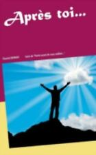 Apres Toi... (Paperback or Softback)