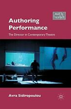 Authoring Performance : The Director in Contemp, Sidiropoulou, A.,,