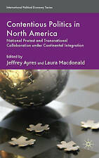 Contentious Politics in North America: National Protest and Transnational Collab