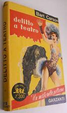 BART CARSON - DELITTO A TEATRO -  GARZANTI 1953                            2/17