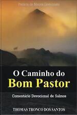 O Caminho Do Bom Pastor : Comentário Devocional de Salmos by Thomas Santos...
