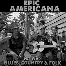 Epic Americana:pre-War Blues,Country & Folk - Country & Folk Ep (2016, CD NIEUW)