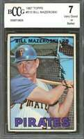 Bill Mazeroski Card 1967 Topps #510 Pittsburgh Pirates BGS BCCG 7