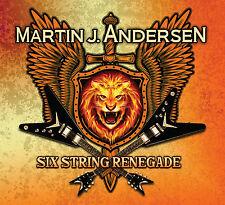 MARTIN J. ANDERSEN - Six String Renegade CD (PHENOMENAL HEAVY GUITAR ROCK DISC)