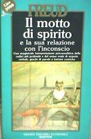 Il motto di spirito e la sua relazione con l'inconscio - Sigmund Freud