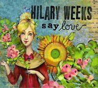 Hilary Weeks - Say Love [New CD]
