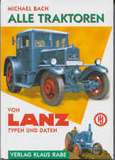 Alle Traktoren Von LANZ Typen und Daten (German Text)