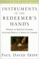 Instruments in the Redeemer's Hands: People in Need of Change Helping People in