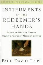 Resources for Changing Lives: Instruments in the Redeemer's Hands : People in...