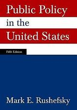 Public Policy in the United States by Mark E. Rushefsky (2014, E-book, Revised)