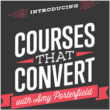 Amy Porterfield – Courses That Convert (2016)