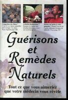 GUERISONS ET REMEDES NATURELS : TOUT CE QUE VOUS AIMERIEZ QUE VOTRE MEDECIN