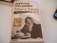LIBRO ANNI CON MIO PADRE TATIANA TOLSTOJ I GARZANTI 1978