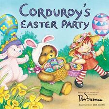 Corduroy: Corduroy's Easter Party by Don Freeman (2000, Paperback)