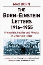 The Born - Einstein Letters: Friendship, Politics And Physics In Uncertain Ti...