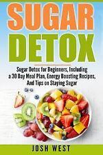 Sugar Free, Detox Diet, and Engery Reset Diets: Sugar Detox : Sugar Detox for...